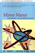 Mirror Matter: Pioneering Antimatter Physics