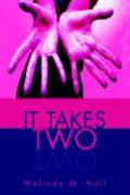 It Takes Two - Hall, Malinda M.