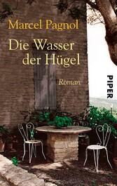Die Wasser der Hügel - Roman - Marcel Pagnol