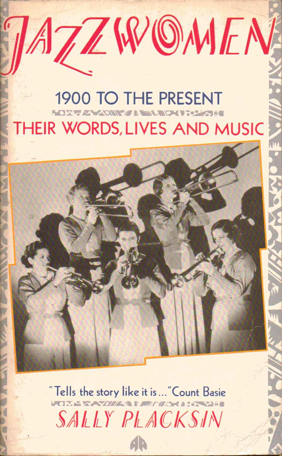 Jazzwomen : 1900 to the Present: Their Words, Lives and Music - Sally Placksin