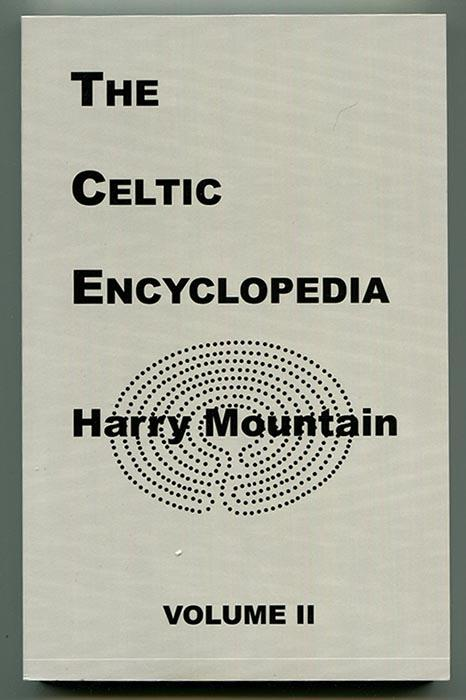 The Celtic Encyclopedia Volume II - Mountain, Harry
