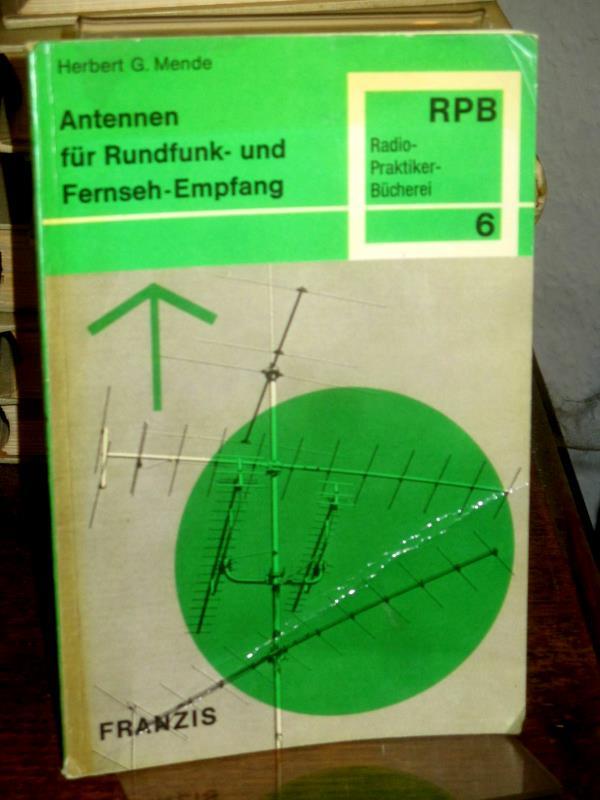 Antennen für Rundfunk- und Fernseh-Empfang. (= Radio-Praktiker-Bücherei rpb Nr. 6). - Mende, Herbert G