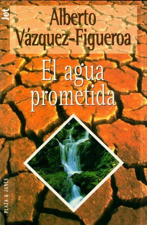 El agua prometida - Alberto Vazquez-Figueroa