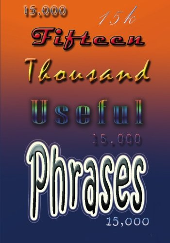 Fifteen Thousand Useful Phrases - Grenville Kleiser