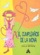 El Cumpleanos de la Mona = The Monkey's Birthday