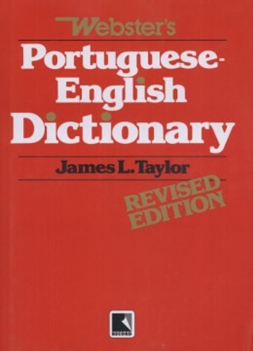 WEBSTER'S PORTUGUESE-ENGLISH DICTIONARY - James L. Taylor