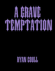 A Grave Temptation - Ryan Coull