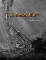 The Moses Effect - John. J. Middlemiss