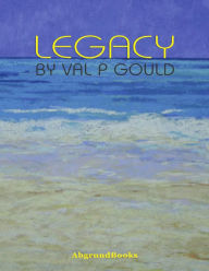 Legacy - Val P Gould