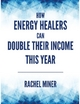 How Energy Healers Can Double Their Income This Year - Rachel Miner