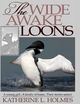 The Wide Awake Loons - Katherine L. Holmes