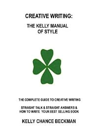 Creative Writing-Kelly Style! - Kelly Chance Beckman