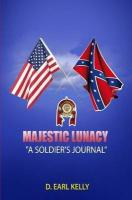 Majestic Lunacy - A Soldier's Journal