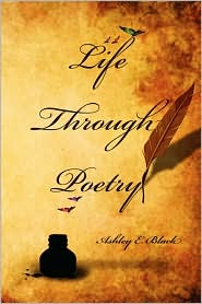 Life Through Poetry - Ashley Black