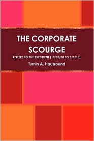The Corporate Scourge - Turnin A. Hausround