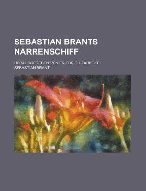 Sebastian Brants Narrenschiff; Herausgegeben Von Friedrich Zarncke