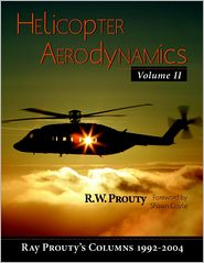 Helicopter Aerodynamics: Volume II: Ray Prouty's Columns 1992-2004 - Ray Prouty
