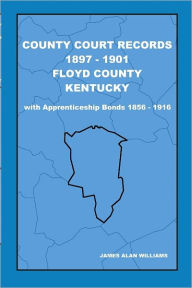County Court Records : 1897-1901 Floyd County Kentucky - James Alan Williams
