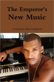 The Emperor's New Music - Alex Langford