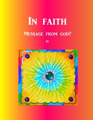 IN FAITH: A Message From God? - J G