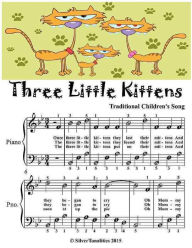 Three Little Kittens - Easiest Piano Sheet Music Junior Edition - Traditional Children's Song