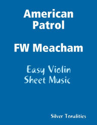 American Patrol F W Meacham - Easy Violin Sheet Music