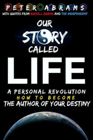Our Story Called Life - Peter Abrams