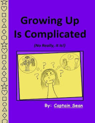 Growing Up Is Complicated - Captain Sean