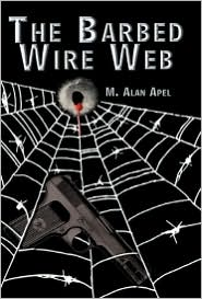 The Barbed Wire Web - M. Alan Apel
