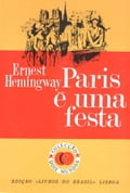 Paris e uma festa [A Moveable Feast] - Ernest Hemingway