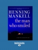 The Man Who Smiled (Large Print 16pt)