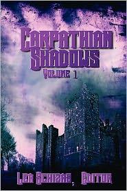 Carpathian Shadows Volume One - Lea Schizas, William Koonce, Eric Keith, Marcia Berneger, Charles Mossop