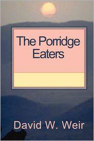 The Porridge Eaters
