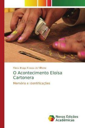 O Acontecimento Eloísa Cartonera - Memória e identificações - Braga Krauss de Vilhena, Flavia