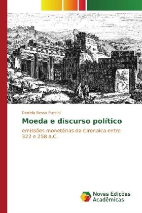 Moeda e discurso polÃtico - emissÃes monetÃrias da Cirenaica entre 322 e 258 a.C. - Bessa Puccini, Daniela