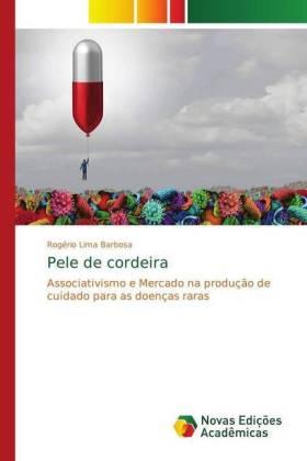 Pele de cordeira - Associativismo e Mercado na produção de cuidado para as doenças raras - Barbosa, Rogério Lima