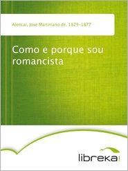 Como e porque sou romancista - José Martiniano de Alencar