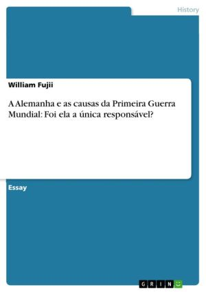 A Alemanha e as causas da Primeira Guerra Mundial: Foi ela a única responsável? - William Fujii