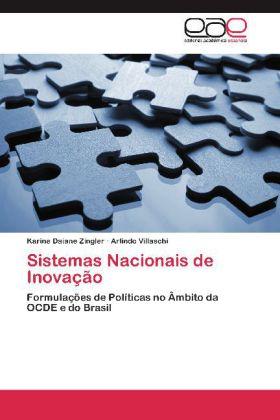 Sistemas Nacionais de Inovação - Formulações de Políticas no Âmbito da OCDE e do Brasil - Zingler, Karine Daiane / Villaschi, Arlindo