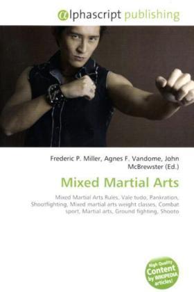 Mixed Martial Arts - Miller, Frederic P. (Hrsg.) / Vandome, Agnes F. (Hrsg.) / McBrewster, John (Hrsg.)