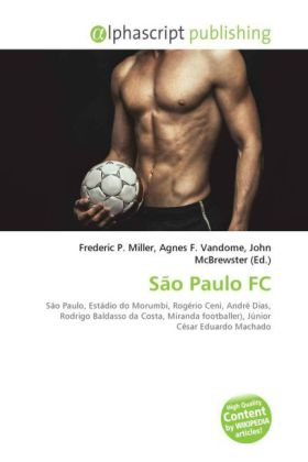 São Paulo FC - Miller, Frederic P. (Hrsg.) / Vandome, Agnes F. (Hrsg.) / McBrewster, John (Hrsg.)