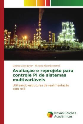 Avaliação e reprojeto para controle PI de sistemas multivariáveis - Utilizando estruturas de realimentação com relé - Acioli Junior, George / Rezende Barros, Péricles