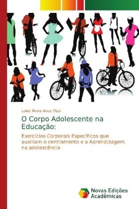 O Corpo Adolescente na Educação: : Exercícios Corporais Específicos que auxiliam o centramento e a Aprendizagem na adolescência