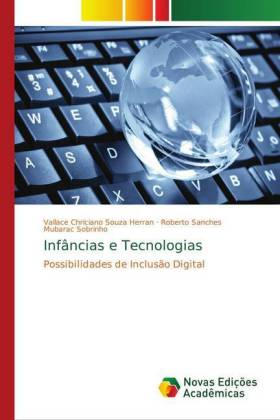Infâncias e Tecnologias - Possibilidades de Inclusão Digital - Herran, Vallace Chriciano Souza / Mubarac Sobrinho, Roberto Sanches