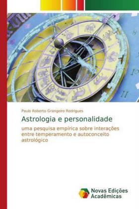 Astrologia e personalidade - uma pesquisa empírica sobre interações entre temperamento e autoconceito astrológico - Grangeiro Rodrigues, Paulo Roberto