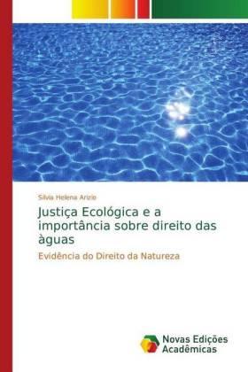 Justiça Ecológica e a importância sobre direito das àguas - Evidência do Direito da Natureza