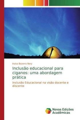 Inclusão educacional para ciganos: uma abordagem prática - Inclusão Educacional na visão docente e discente - Bezerra Nery, Inalva