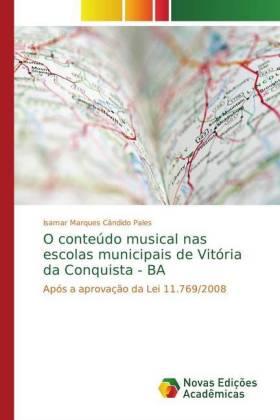 O conteúdo musical nas escolas municipais de Vitória da Conquista - BA - Após a aprovação da Lei 11.769/2008 - Marques Cândido Pales, Isamar