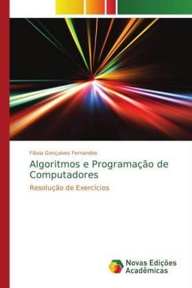 Algoritmos e Programação de Computadores - Resolução de Exercícios