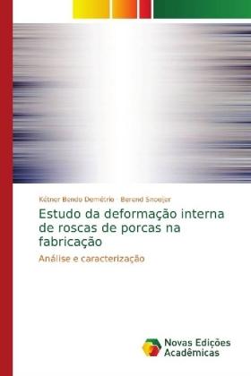 Estudo da deformação interna de roscas de porcas na fabricação - Análise e caracterização - Bendo Demétrio, Kétner / Snoeijer, Berend